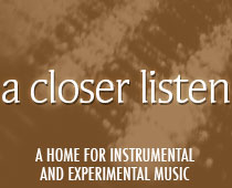 a closer listen   a home for instrumental and experimental music