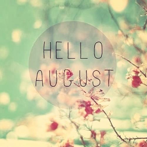 Hello August  a closer listen
