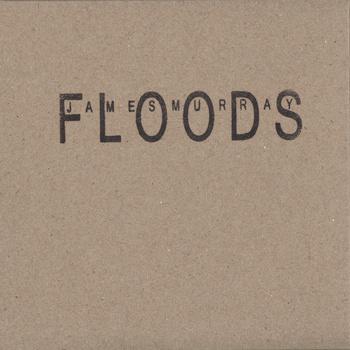 James Murray ~Floods