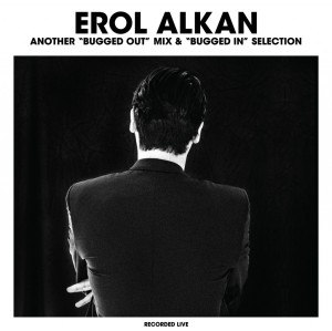 Erol-Alkan-Another-Bugged-Out-Mix-1024x1021