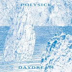 polysick_daydream
