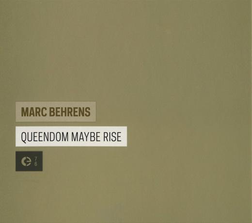 Marc Behrens ~ Queendom MaybeRise