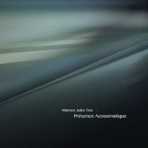 Marsen Jules Trio - Presence Acousmatique