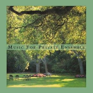 Music for Private Ensemble