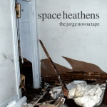 space heathens the jorge novoa tape