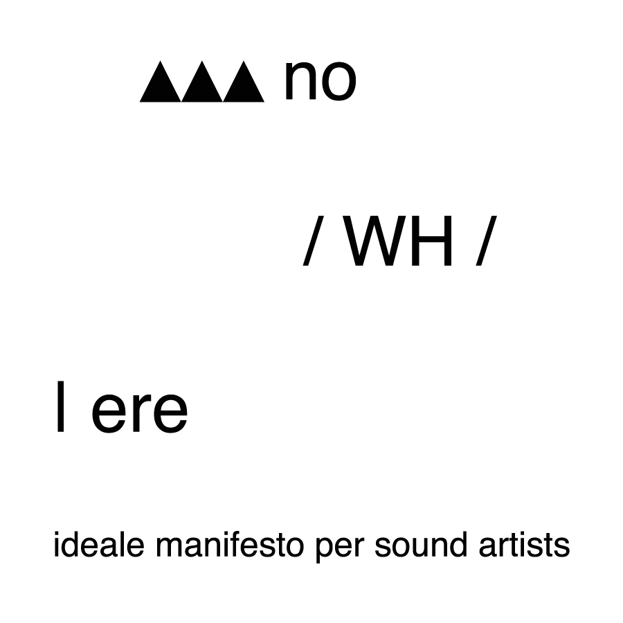 Sound Propositions: Enrico Coniglio's noWHere Manifesto