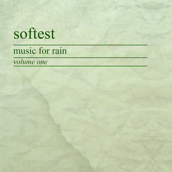 Softest ~ Music for Rain: Volume One