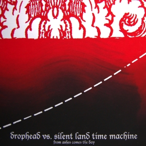 Drophead_vs_Silent_Land_Time_Machine_From_ashes_comes_the_day