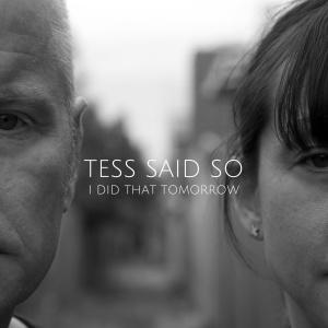 Tess Said So