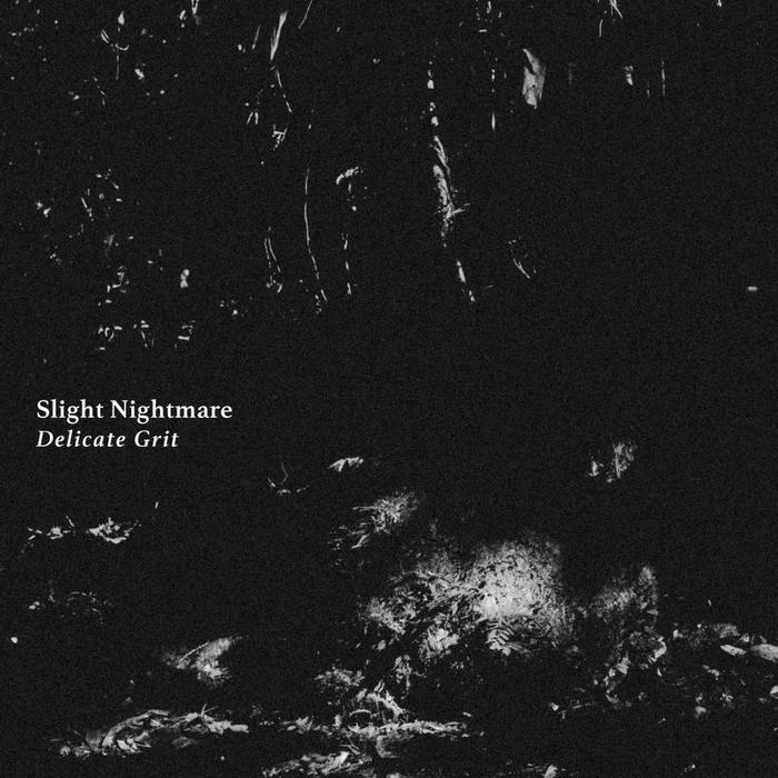 Slight Nightmare ~ Delicate Grit