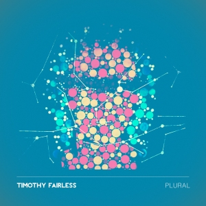 Timothy Fairless - Plural - Cover Art 300dpi 2187px
