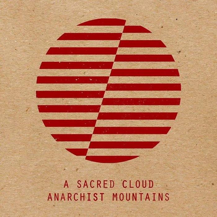 A Sacred Cloud / Anarchist Mountains ~ SplitEP
