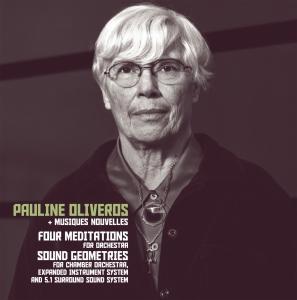 pauline_oliveros_musiques_nouvelles_four_meditations_sound_geometries