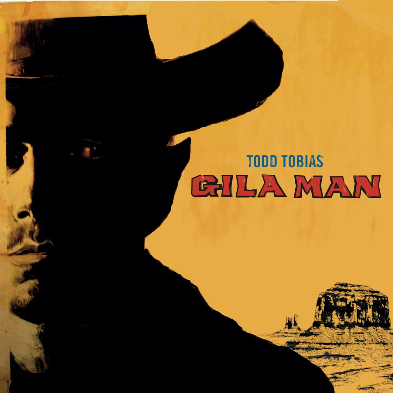 Todd Tobias ~ GilaMan