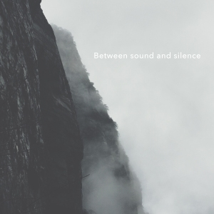 between-sound-and-silence