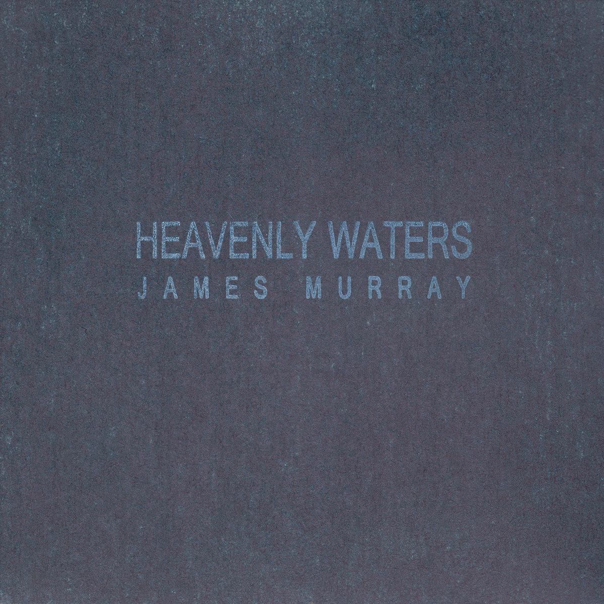 James Murray ~ HeavenlyWaters
