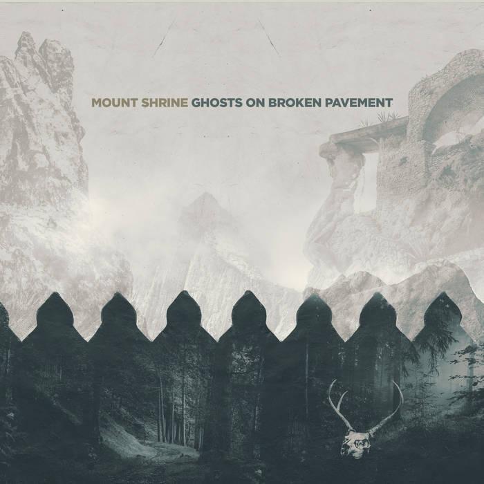 Mount Shrine ~ Ghosts On BrokenPavement