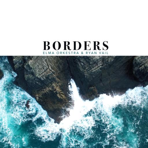 Elma Orkestra & Ryan Vail ~Borders