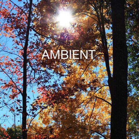 Ambient | a closer listen
